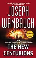The New Centurions by Joseph Wambaugh