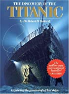 The Discovery of the Titanic by Robert D.…