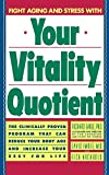 Archbold, Rick: Your Vitality Quotient: The Clinically Proven Program That Can Reduce Your Body Age - And Increase Your Zest for Life