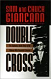 Giancana, Sam: Double Cross: The Explosive Inside Story of the Mobster Who Controlled America