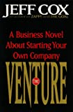 Cox, Jeff: The Venture: A Business Novel about Starting Your Own Company