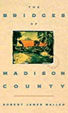 The Bridges of Madison County by Robert…
