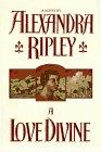 A Love Divine by Alexandra Ripley