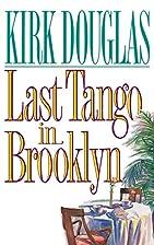Last Tango in Brooklyn by Kirk Douglas