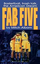 Fab Five: Basketball, Trash Talk, The…