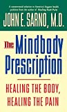 Sarno, John E.: The Mind Body Prescription: Healing the Body, Healing the Pain