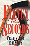 Swift, E. M.: Eleven Seconds: A Story of Tragedy, Courage, & Triumph