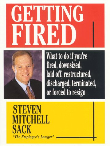 getting-fired-what-to-do-if-youre-fired-downsized-laid-off-restructured-discharged-terminated-or-forced-to-resign