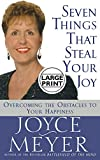 Meyer, Joyce: Seven Things That Steal Your Joy: Overcoming the Obstacles to Your Happiness