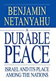 Netanyahu, Benjamin: A Durable Peace : Israel and its Place among the Nations
