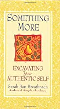 Something More: Excavating Your Authentic…
