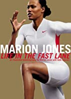 Marion Jones: Life in the Fast Lane - An…