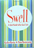 Rowley, Cynthia: Swell: A Girl's Guide to the Good Life