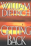 Dietrich, William: Getting Back