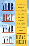 Ditzler, Jinny: Your Best Year Yet!: A Proven Method for Making the Next Twelve Months the Most Successful Ever