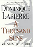 Lapierre, Dominique: A Thousand Suns: Witness to History