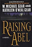 Gear, W. Michael: Raising Abel
