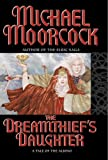 Moorcock, Michael: The Dreamthief's Daughter: A Tale of the Albino