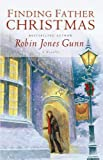 Robin Jones Gunn: Finding Father Christmas (Father Christmas Series #1)