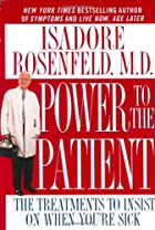 Power to the Patient by Isadore Rosenfeld