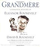 Grandmere: A Personal History of Eleanor…