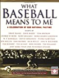 National Baseball Hall of Fame Staff: What Baseball Means to Me: A Celebration of Our National Pastime