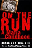 Hill, Gregg: On the Run: A Mafia Childhood