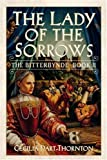 Cecilia Dart-Thornton: The Lady of the Sorrows: The Bitterbynde Book II