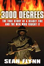 3000 Degrees: The True Story of a Deadly…