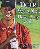 Woods, Tiger: How I Play Golf