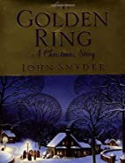 The Golden Ring: A Christmas Story by John…