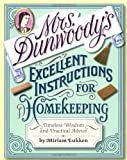 Lukken, Miriam: Mrs. Dunwoody&#39;s Excellent Instructions for Homekeeping: Timeless Wisdom and Practical Advice