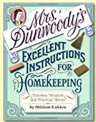Mrs. Dunwoody's Excellent Instructions for…