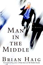Man in the Middle by Brian F. Haig