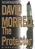 Morrell, David: The Protector (Morrell, David)
