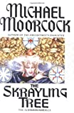 Moorcock, Michael: The Skrayling Tree: The Albino in America (Eternal Champion Series)
