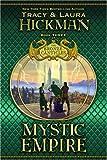 Hickman, Tracy: Mystic Empire (Bronze Canticles, Book 3)