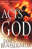 Beauseigneur, James: Acts of God: the Christ Clone Trilogy, Book Three