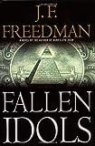 Freedman, J. F.: Fallen Idols (Freedman, J. F.)