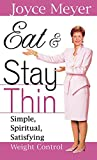 Meyer, Joyce: Eat and Stay Thin: Simple, Spiritual, Satisfying Weight Control