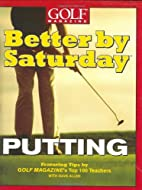 Better by Saturday: Putting by Greg Midland
