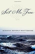 Set Me Free by Miranda Beverly-Whittemore