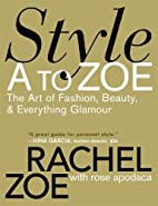 Style A to Zoe: The Art of Fashion, Beauty,…