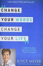 Change Your Words, Change Your Life:…