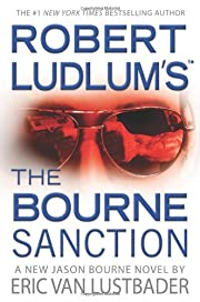 Robert Ludlum's The Bourne Sanction by Eric…
