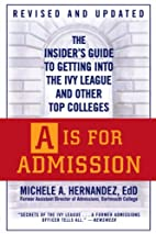 A Is for Admission: The Insider's Guide to…