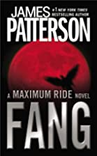 Fang: A Maximum Ride Novel by James…