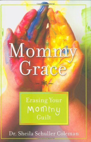 mommy-grace-erasing-your-mommy-guilt