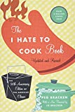 Peg Bracken: The I Hate to Cook Book: 50th Anniversary Edition
