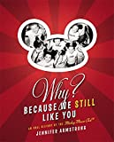 Armstrong, Jennifer: Why? Because We Still Like You: An Oral History of the Mickey Mouse Club(R)